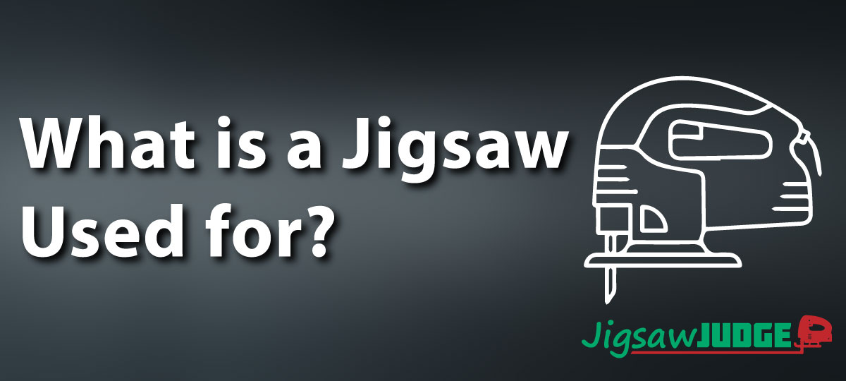 What is a Jigsaw used for