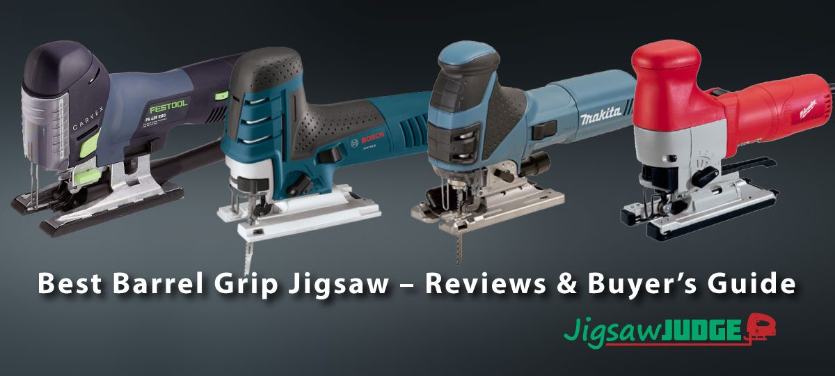 Best Barrel Grip Jigsaw