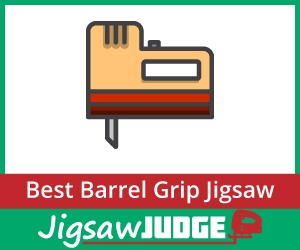Best Barrel Grip Jigsaws