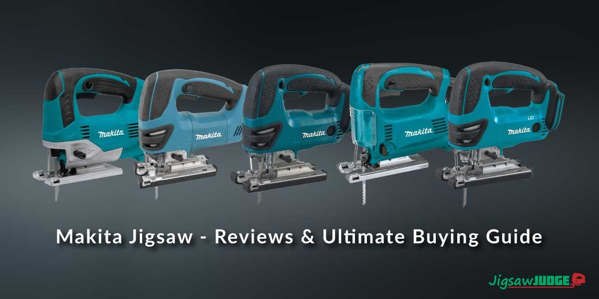 Makita Jigsaw Reviews
